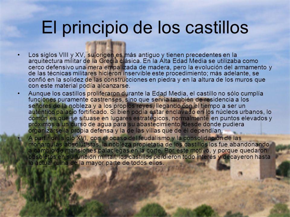 El principio de los castillos Los siglos VIII y XV, su origen es más antiguo y tienen precedentes en la arquitectura militar de la Grecia clásica. En