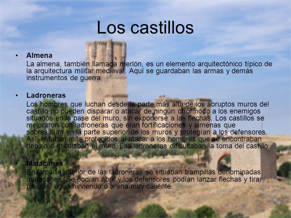 Los castillos Almena La almena, también llamada merlón, es un elemento arquitectónico típico de la arquitectura militar medieval. Aquí se guardaban la