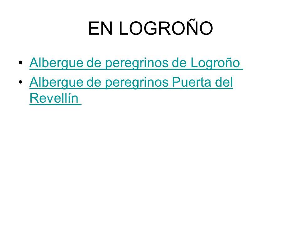 EN LOGROÑO Albergue de peregrinos de Logroño Albergue de peregrinos Puerta del Revellín Albergue de peregrinos Puerta del Revellín