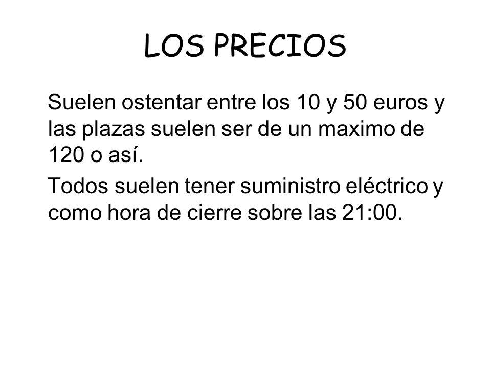 LOS PRECIOS Suelen ostentar entre los 10 y 50 euros y las plazas suelen ser de un maximo de 120 o así. Todos suelen tener suministro eléctrico y como