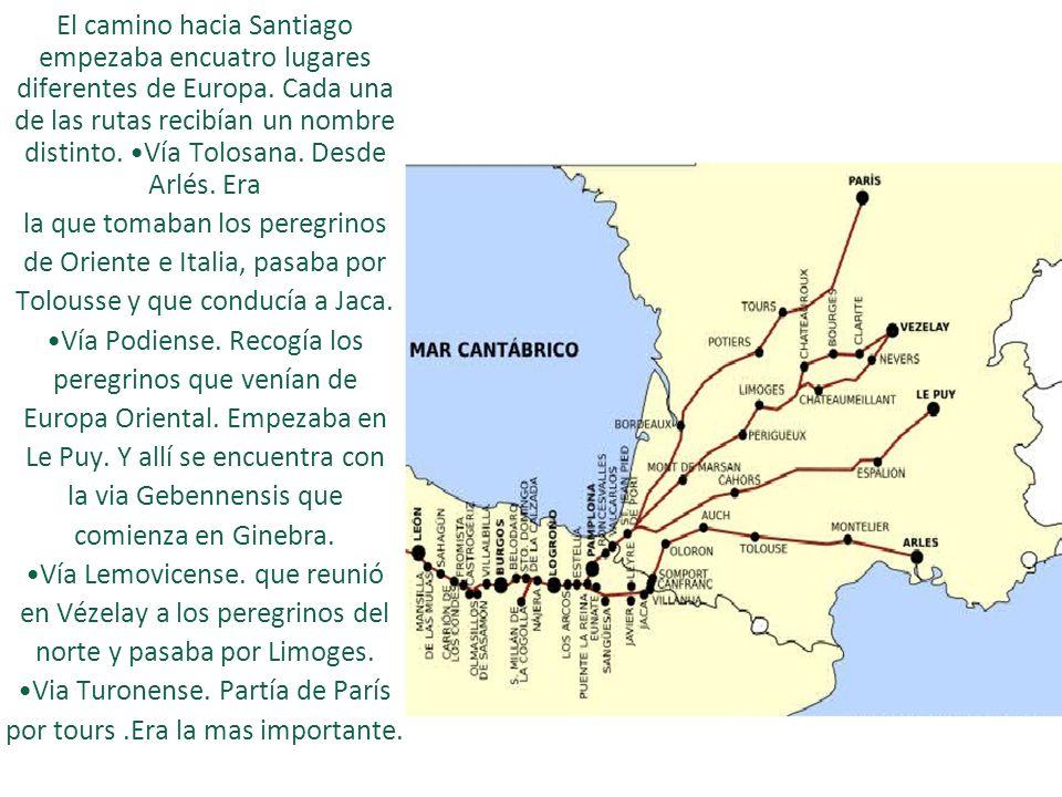 El camino hacia Santiago empezaba encuatro lugares diferentes de Europa. Cada una de las rutas recibían un nombre distinto El camino hacia Santiago em