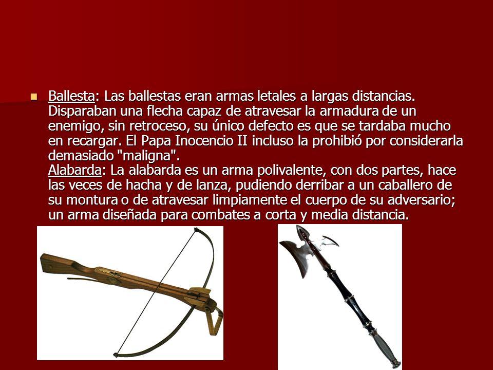 Ballesta: Las ballestas eran armas letales a largas distancias.