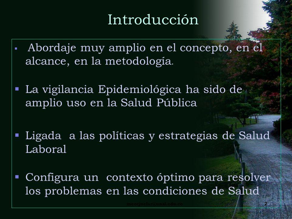 La Vigilancia en Salud Ocupacional: Un asunto que requiere Precisión Conceptual María Erley Orjuela Ramirez Ph-D Universidad Nacional de Colombia Facu