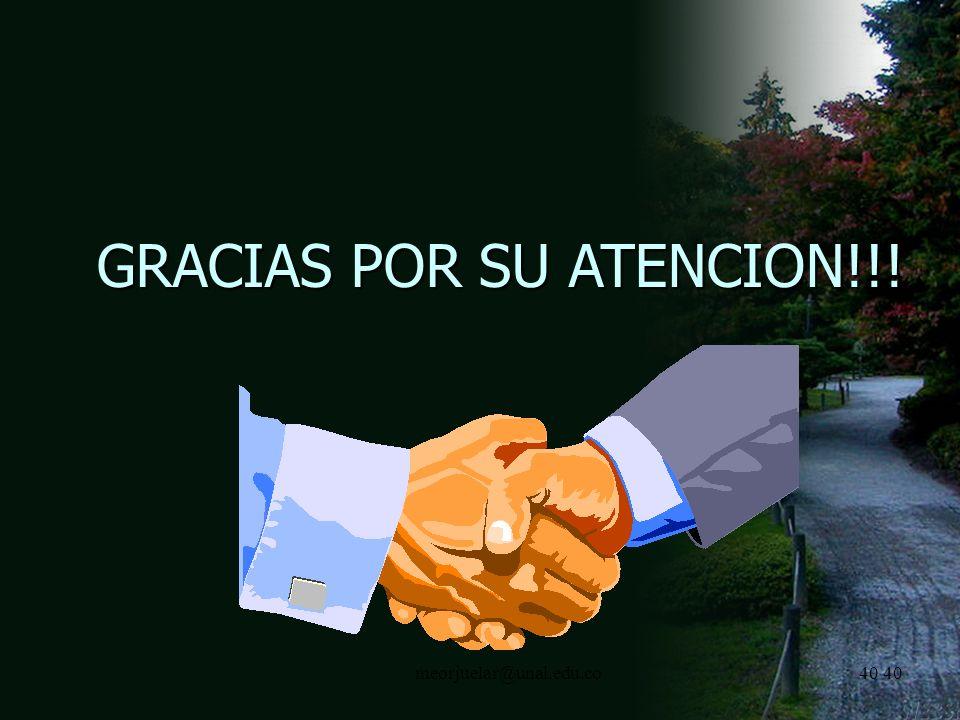 39 meorjuelar@unal.edu.co Elaboración de Conclusiones y Recomendaciones (Resultado) Medidas de naturaleza técnica, administrativa, política, instituci