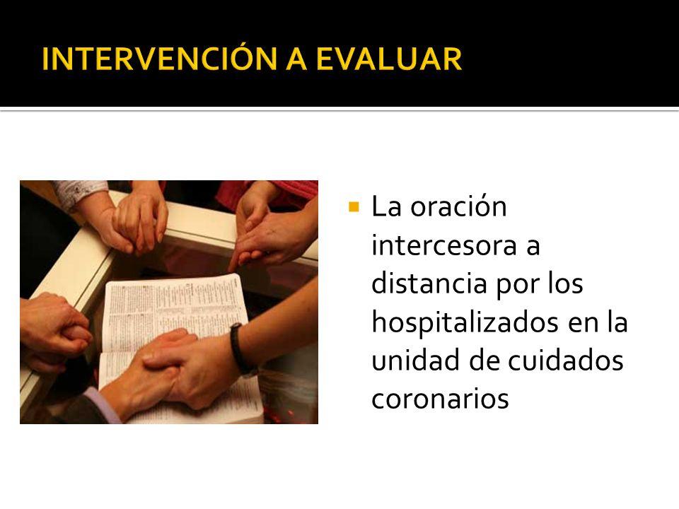Determinar si la oración intercesora a distancia por los hospitalizados en la unidad coronaria reducirá en general los eventos adversos y la duración de la hospitalización.