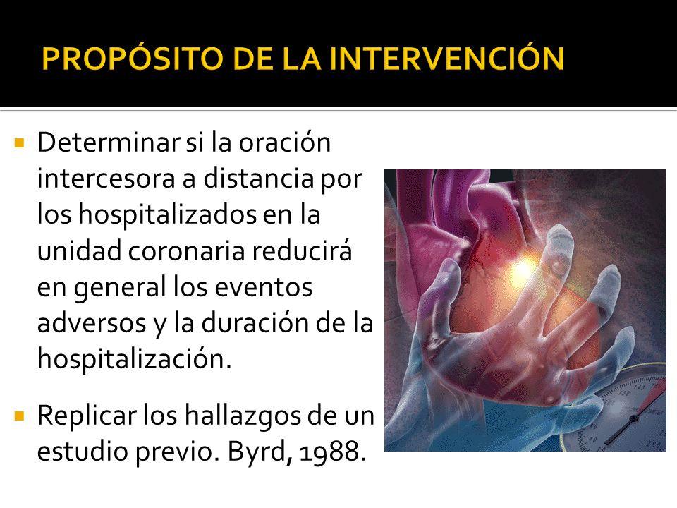 Determinar si la oración intercesora a distancia por los hospitalizados en la unidad coronaria reducirá en general los eventos adversos y la duración