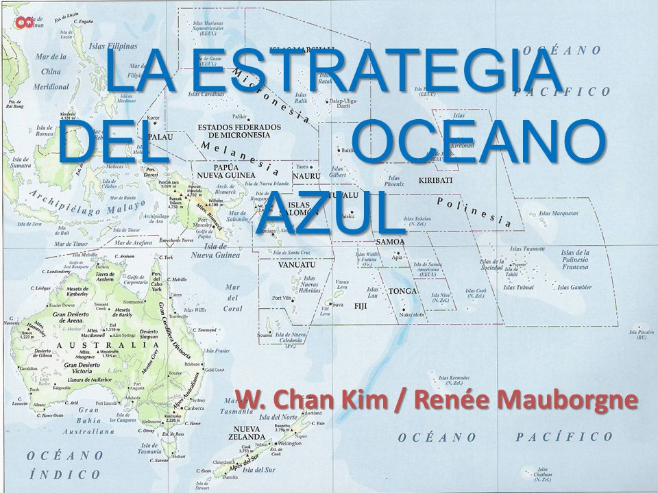 LA ESTRATEGIA DEL OCEANO AZUL W. Chan Kim / Renée Mauborgne