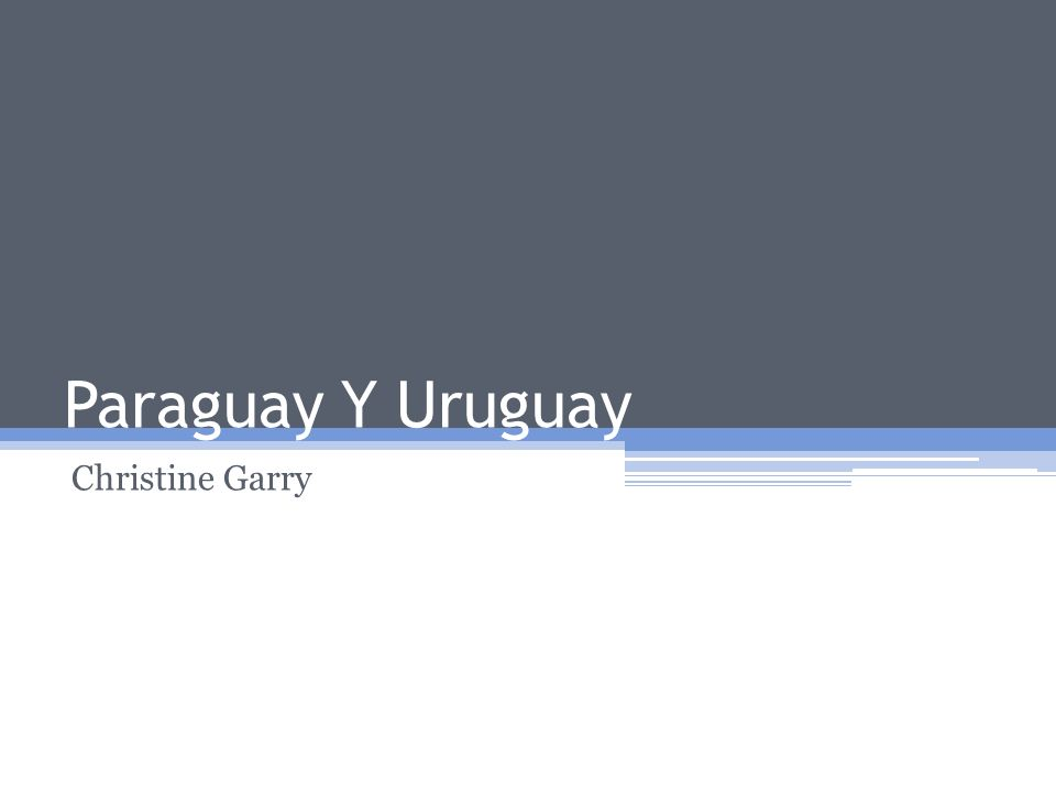Paraguay Y Uruguay Christine Garry