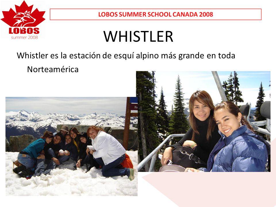 WHISTLER Whistler es la estación de esquí alpino más grande en toda Norteamérica