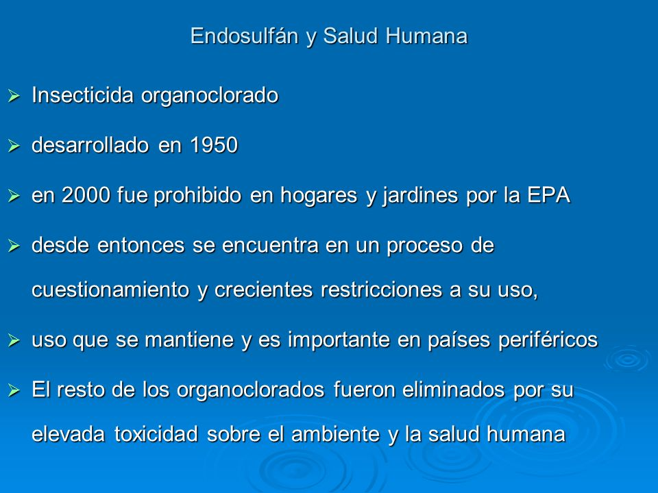 Insecticida organoclorado Insecticida organoclorado desarrollado en 1950 desarrollado en 1950 en 2000 fue prohibido en hogares y jardines por la EPA e