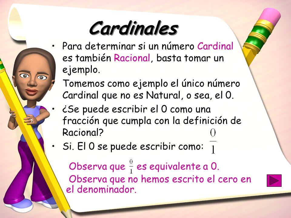 Para determinar si un número Cardinal es también Racional, basta tomar un ejemplo. Tomemos como ejemplo el único número Cardinal que no es Natural, o