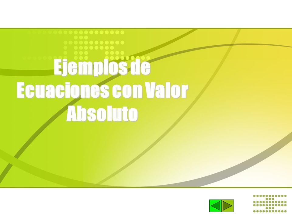 Ejemplos de Cómo se Resuelven Ecuaciones con Valor Absoluto