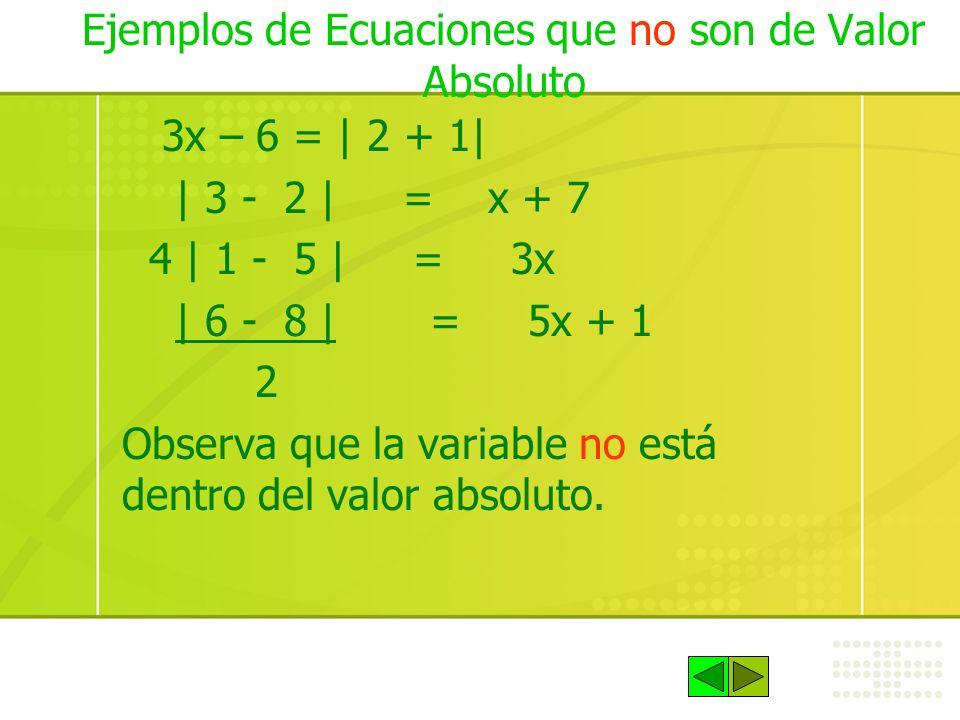 Ejemplo 2: Resuelve: 3   x - 2   = 27 Despejar primero: 3   x - 2   = 27 3 3   x - 2   = 9 Aplicar propiedad: x - 2 = 9 ó x - 2 = -9 x = 9 + 2 x = -9 + 2 x = 11 x = -7 La solución es: x = 11 ó x = -7