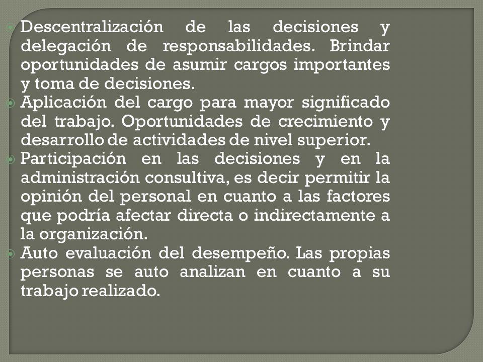 Descentralización de las decisiones y delegación de responsabilidades.