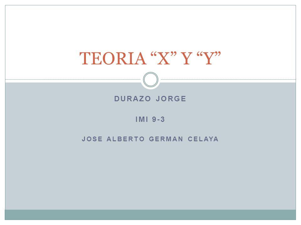 DURAZO JORGE IMI 9-3 JOSE ALBERTO GERMAN CELAYA TEORIA X Y Y
