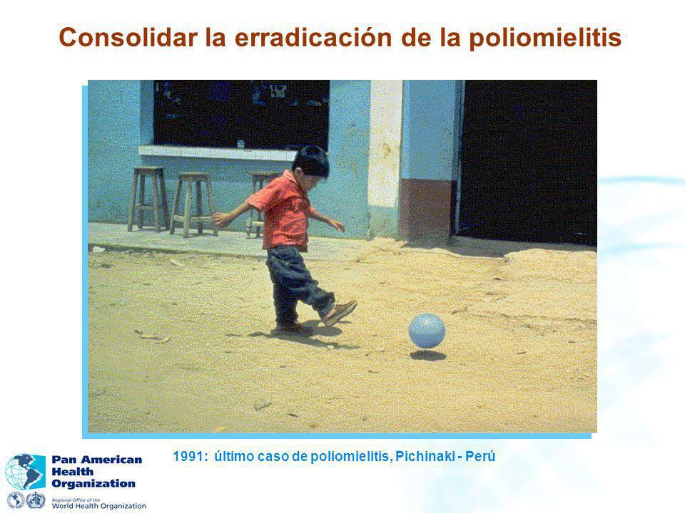 Consolidar la erradicación de la poliomielitis 1991: último caso de poliomielitis, Pichinaki - Perú