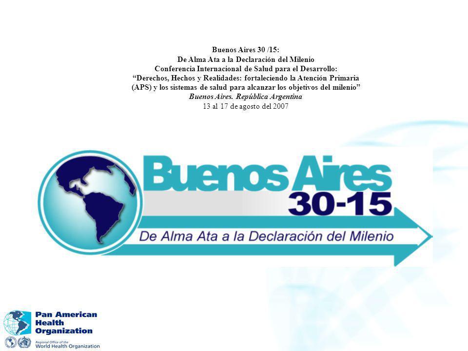 Buenos Aires 30 /15: De Alma Ata a la Declaración del Milenio Conferencia Internacional de Salud para el Desarrollo: Derechos, Hechos y Realidades: fo