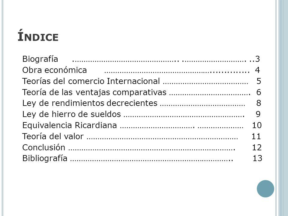 Í NDICE Biografía.………………………………………...………………………...3 Obra económica ………………………………………….............. 4 Teorías del comercio Internacional ………………………………… 5 T