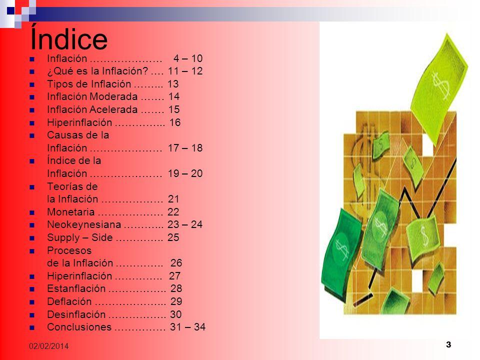 3 02/02/2014 Índice Inflación ………………… 4 – 10 ¿Qué es la Inflación.