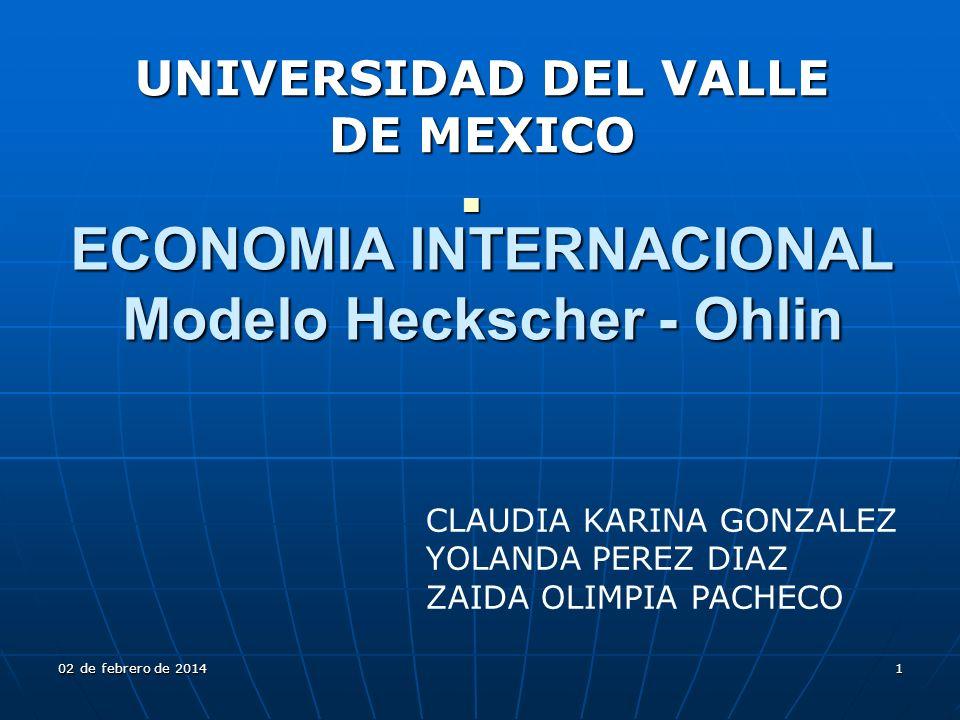 ECONOMIA INTERNACIONAL Modelo Heckscher - Ohlin 02 de febrero de 201402 de febrero de 201402 de febrero de 201402 de febrero de 201402 de febrero de 2