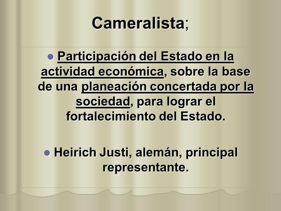 Cameralista; Participación del Estado en la actividad económica, sobre la base de una planeación concertada por la sociedad, para lograr el fortalecim