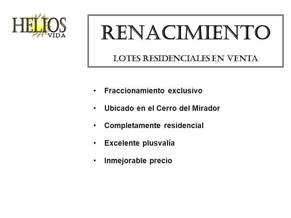 Renacimiento Lotes residenciales en venta Fraccionamiento exclusivo Ubicado en el Cerro del Mirador Completamente residencial Excelente plusvalía Inme