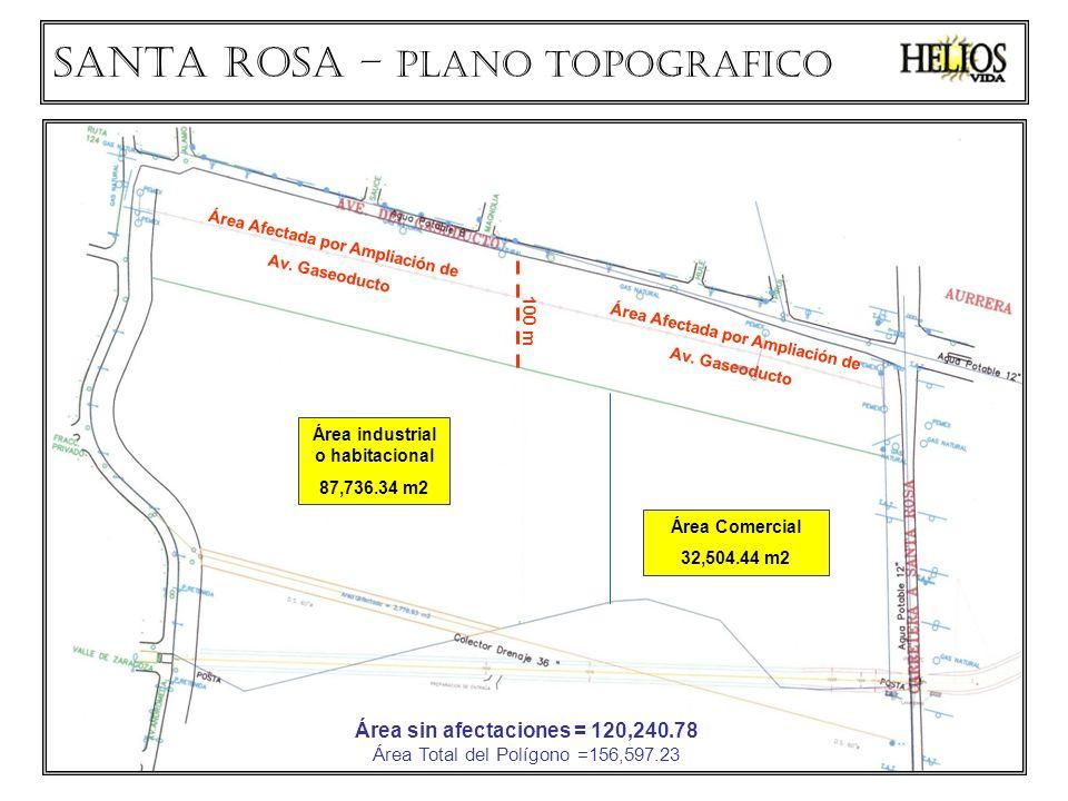 SANTA ROSA – PLANO TOPOGRAFICO Área Afectada por Ampliación de Av. Gaseoducto Área sin afectaciones = 120,240.78 Área Total del Polígono =156,597.23 Á