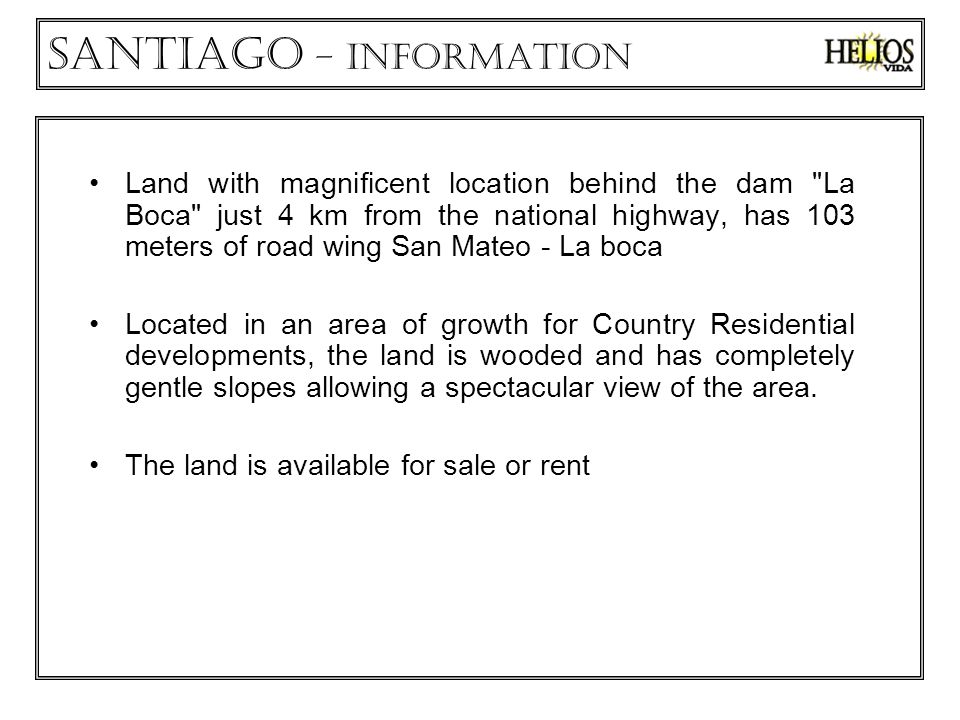 Land with magnificent location behind the dam La Boca just 4 km from the national highway, has 103 meters of road wing San Mateo - La boca Located in an area of growth for Country Residential developments, the land is wooded and has completely gentle slopes allowing a spectacular view of the area.