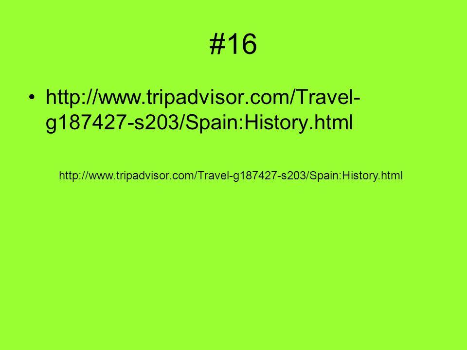 #16 http://www.tripadvisor.com/Travel- g187427-s203/Spain:History.html
