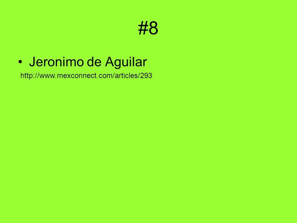 #8 Jeronimo de Aguilar http://www.mexconnect.com/articles/293