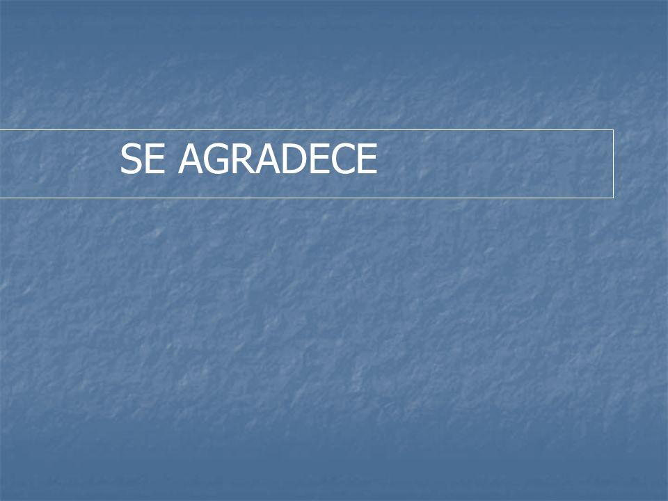 SE AGRADECE