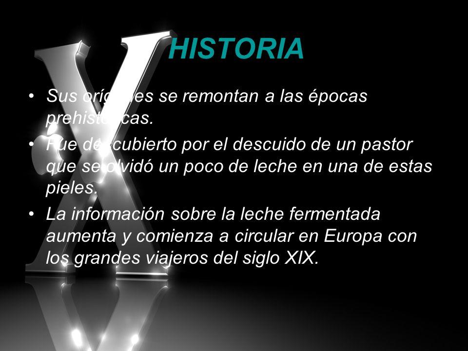 HISTORIA Sus orígenes se remontan a las épocas prehistóricas. Fue descubierto por el descuido de un pastor que se olvidó un poco de leche en una de es