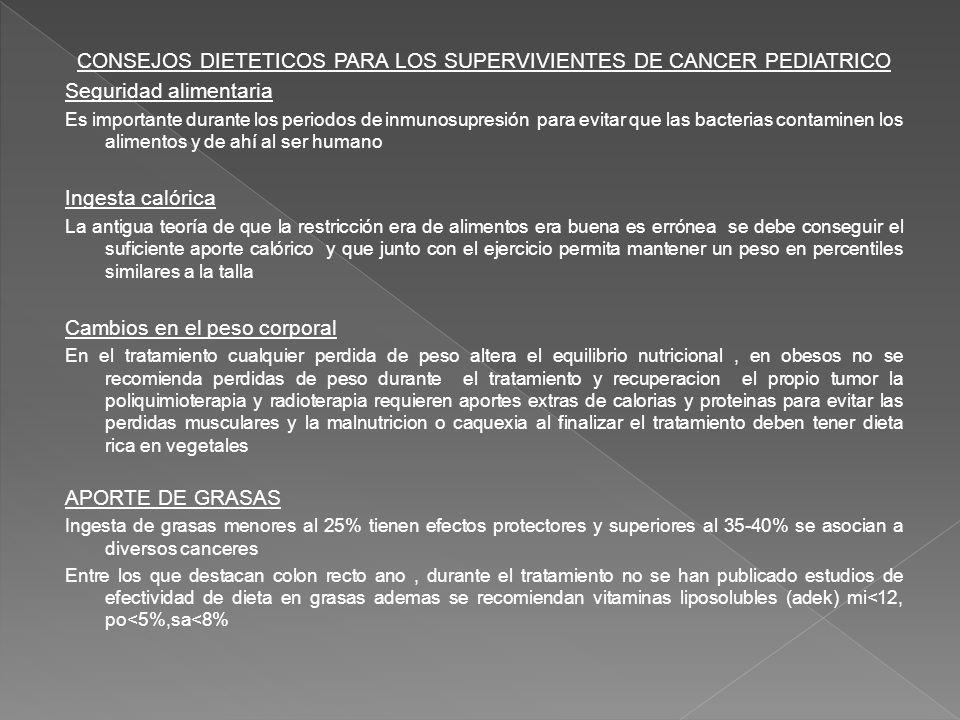 CONSEJOS DIETETICOS PARA LOS SUPERVIVIENTES DE CANCER PEDIATRICO Seguridad alimentaria Es importante durante los periodos de inmunosupresión para evit
