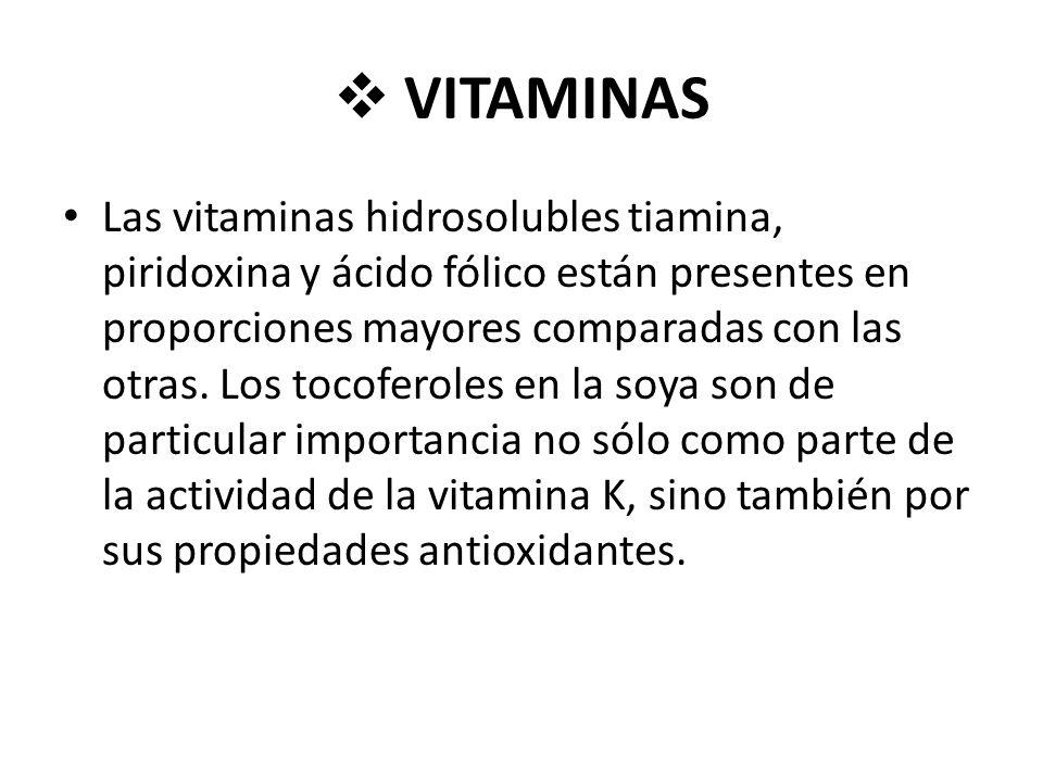 VITAMINAS Las vitaminas hidrosolubles tiamina, piridoxina y ácido fólico están presentes en proporciones mayores comparadas con las otras.