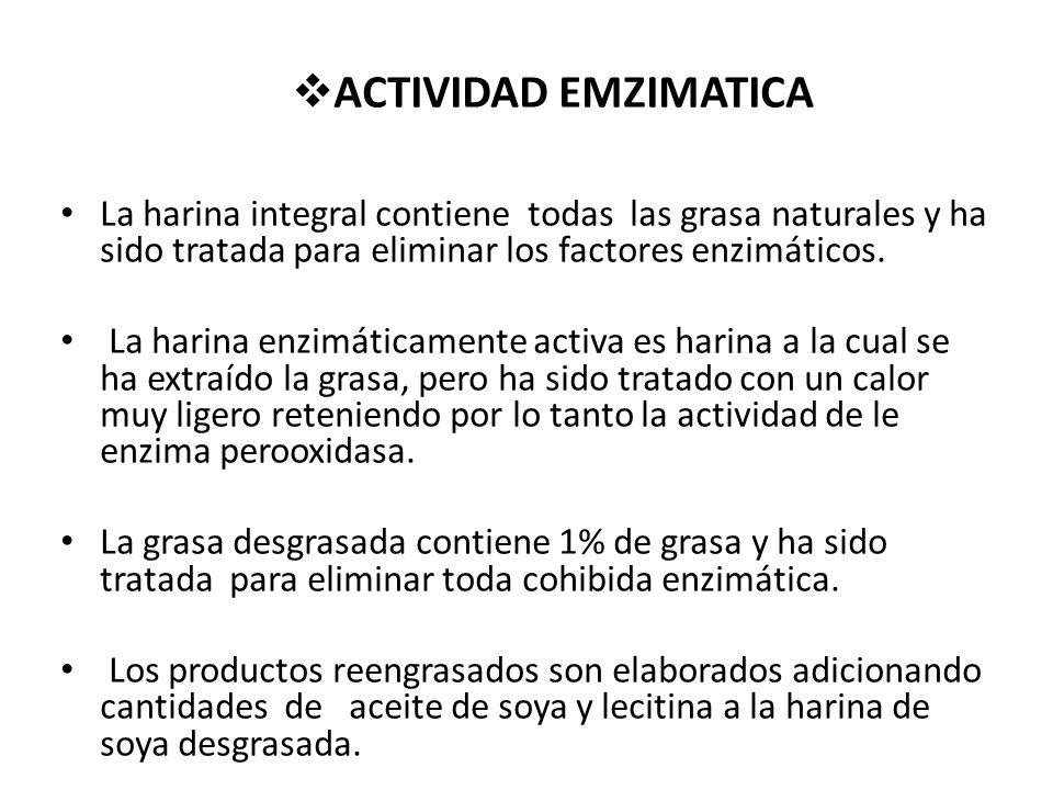 ACTIVIDAD EMZIMATICA La harina integral contiene todas las grasa naturales y ha sido tratada para eliminar los factores enzimáticos.