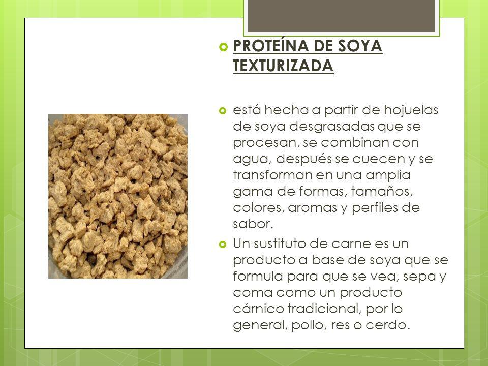 PROTEÍNA DE SOYA TEXTURIZADA está hecha a partir de hojuelas de soya desgrasadas que se procesan, se combinan con agua, después se cuecen y se transfo