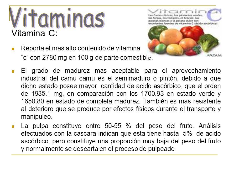 Vitamina C: Reporta el mas alto contenido de vitamina c con 2780 mg en 100 g de parte comestible. El grado de madurez mas aceptable para el aprovecham