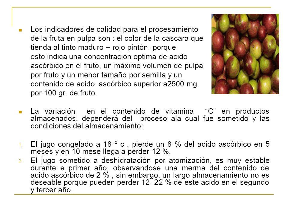 Los indicadores de calidad para el procesamiento de la fruta en pulpa son : el color de la cascara que tienda al tinto maduro – rojo pintón- porque es