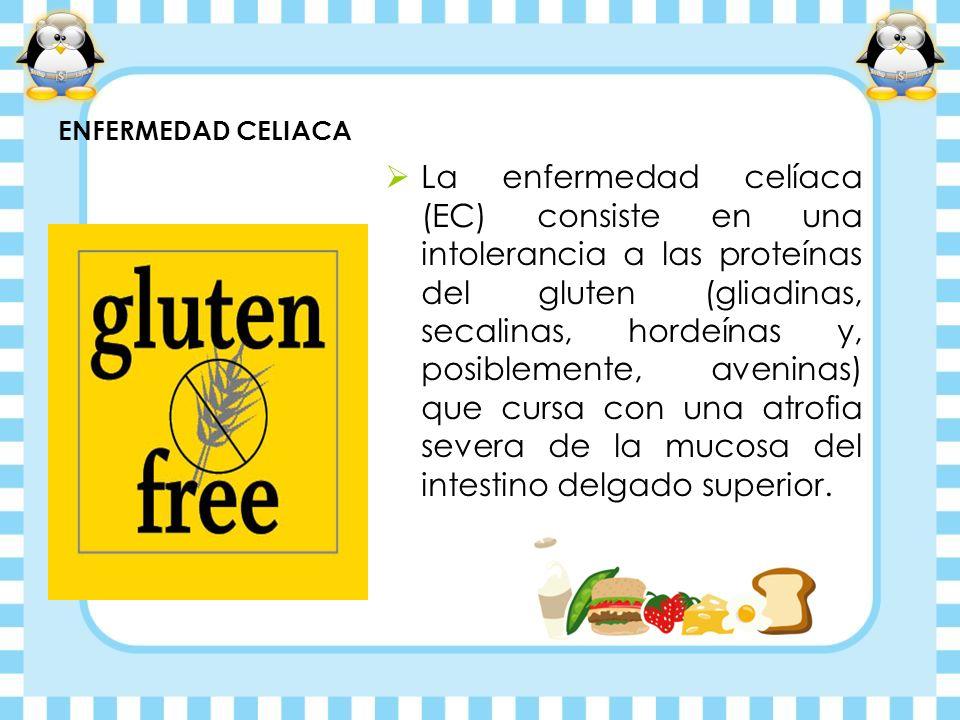 La enfermedad celíaca (EC) consiste en una intolerancia a las proteínas del gluten (gliadinas, secalinas, hordeínas y, posiblemente, aveninas) que cur