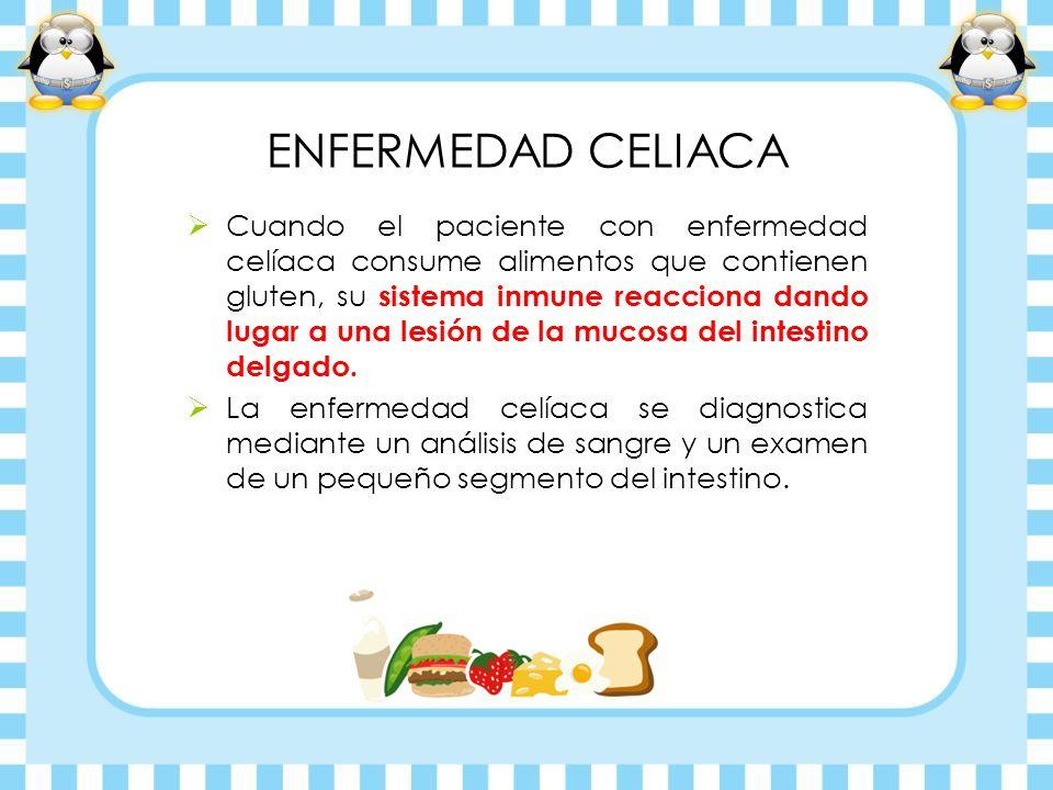 ENFERMEDAD CELIACA Cuando el paciente con enfermedad celíaca consume alimentos que contienen gluten, su sistema inmune reacciona dando lugar a una les