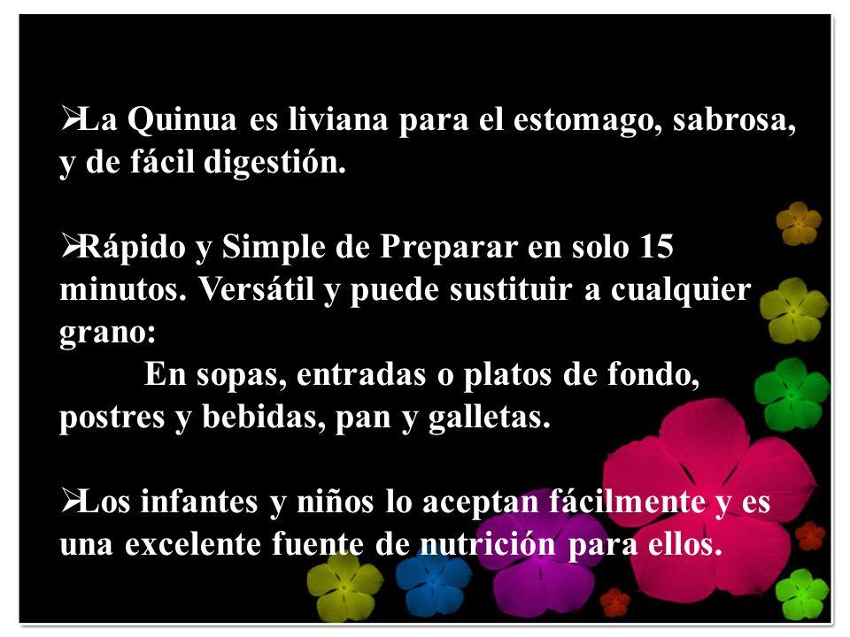 La Quinua es liviana para el estomago, sabrosa, y de fácil digestión. Rápido y Simple de Preparar en solo 15 minutos. Versátil y puede sustituir a cua