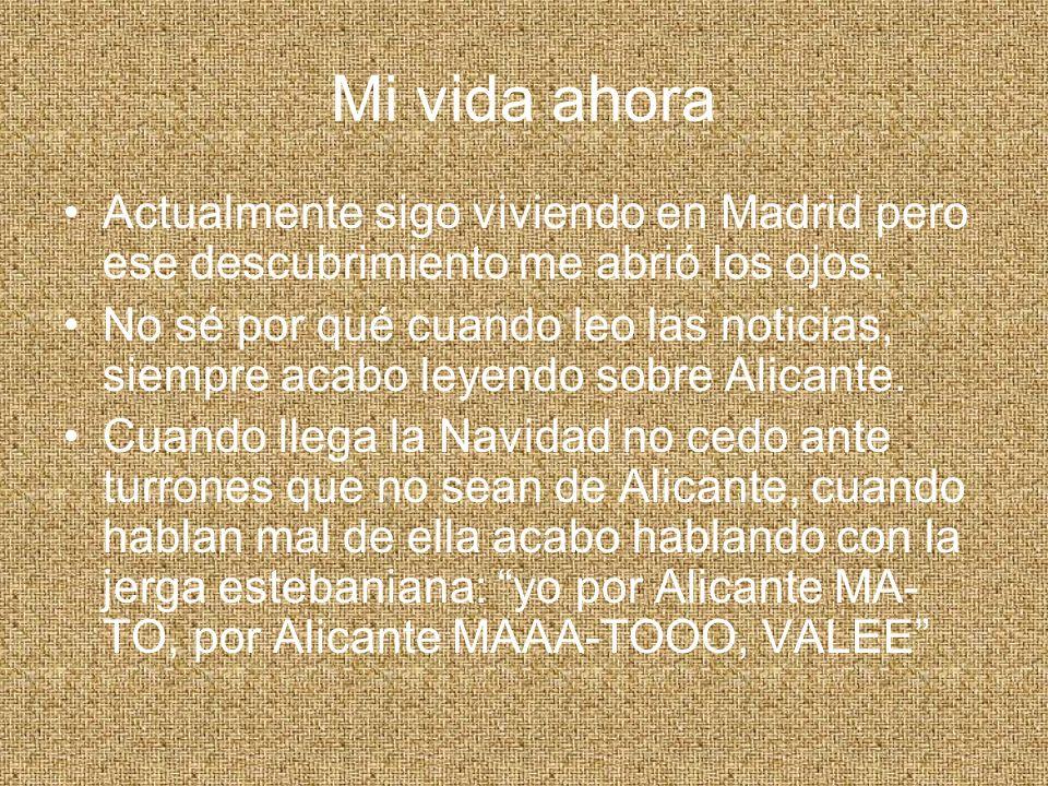 Mi vida ahora Actualmente sigo viviendo en Madrid pero ese descubrimiento me abrió los ojos.