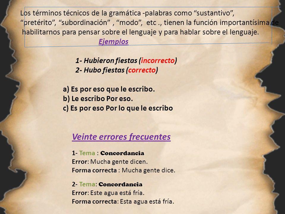 3- Tema : Concordancia Error: En cualesquiera de los dos casos.