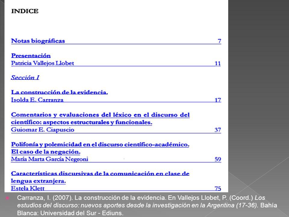 Carranza, I.(2007). La construcción de la evidencia.