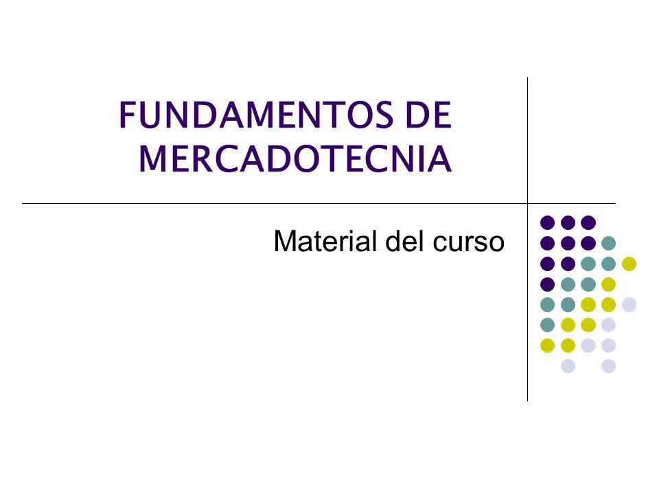 FUNDAMENTOS DE MERCADOTECNIA Material del curso