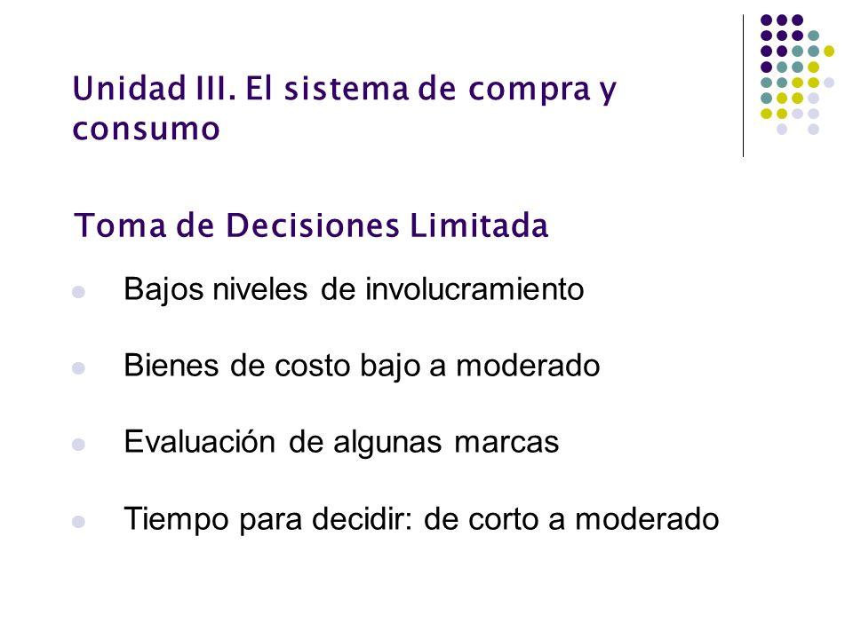 Toma de Decisiones Limitada Bajos niveles de involucramiento Bienes de costo bajo a moderado Evaluación de algunas marcas Tiempo para decidir: de cort