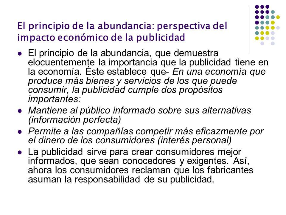 El principio de la abundancia: perspectiva del impacto económico de la publicidad El principio de la abundancia, que demuestra elocuentemente la impor