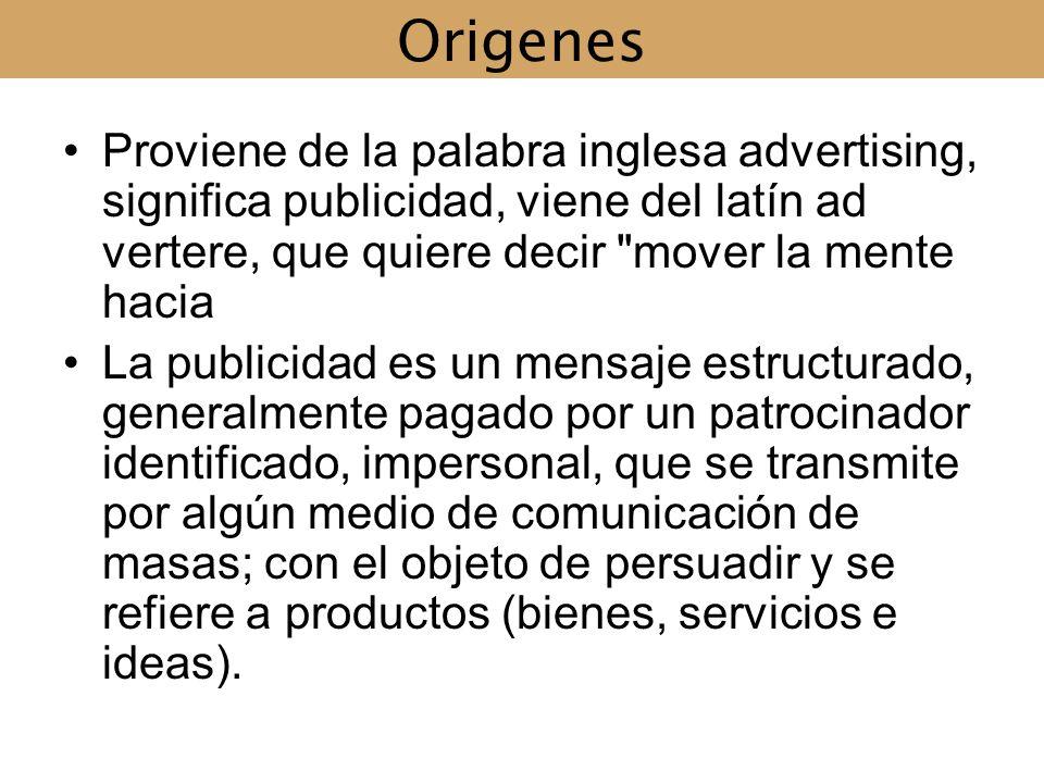 Origenes Proviene de la palabra inglesa advertising, significa publicidad, viene del latín ad vertere, que quiere decir
