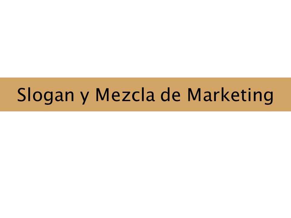 Slogan y Mezcla de Marketing