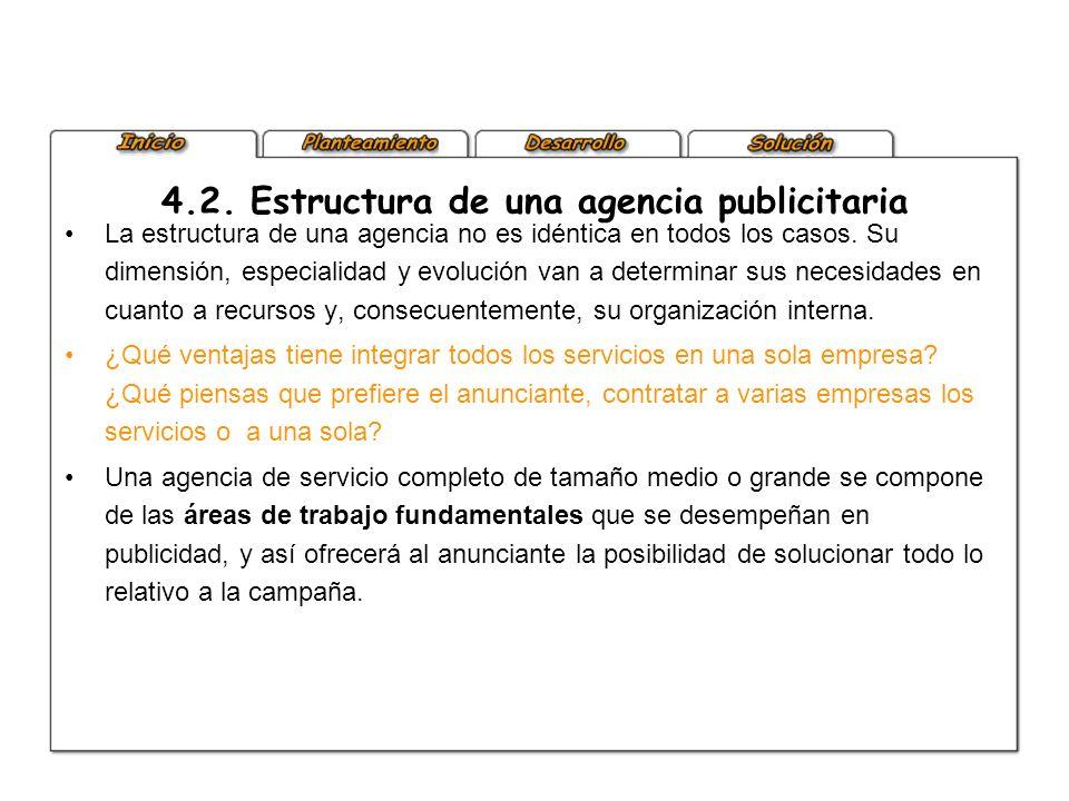 La estructura de una agencia no es idéntica en todos los casos. Su dimensión, especialidad y evolución van a determinar sus necesidades en cuanto a re